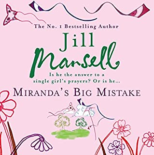 Miranda's Big Mistake                   By:                                                                                                                                 Jill Mansell                               Narrated by:                                                                                                                                 Patricia Jones                      Length: 13 hrs and 36 mins     28 ratings     Overall 4.4