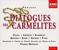 Poulenc - Dialogues des Carmelites / D. Duval ・ Crespin ・ Scharley ・ Berton ・ Gorr ・ Depraz ・ Ninel ・ Fourrier ・ Desmoutiers ・ Opera de Paris ・ Dervaux (2004-01-01)