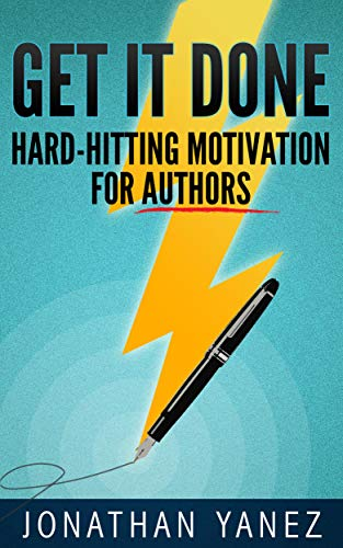Get it Done: Hard-Hitting Motivation For Authors