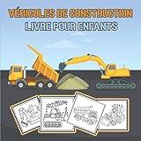 Véhicules de construction livre pour les enfants: Des véhicules de construction amusants et stimulants, un livre de coloriage pour enfants,un livre de coloriage amusant avec des points à colorier.