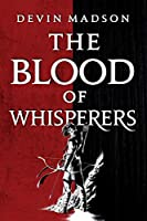 The Blood of Whisperers (The Vengeance Trilogy (1))