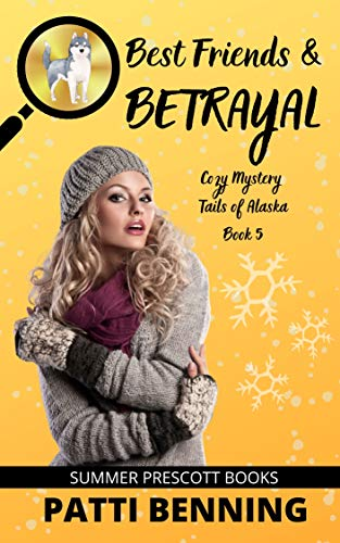 Best Friends and Betrayal (Cozy Mystery Tails of Alaska Book 5) (English Edition)