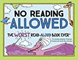 Image of No Reading Allowed: The WORST Read-Aloud Book Ever