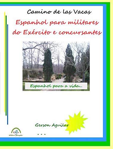 Camino de las Vacas: Espanhol para militares do Exército e concursantes (Portuguese Edition)