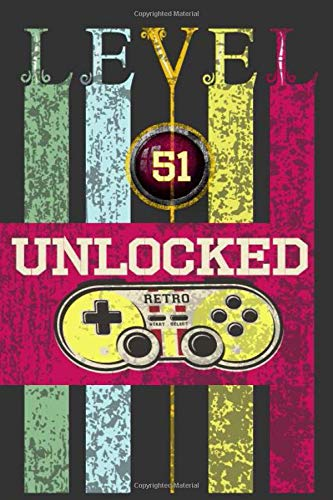 Level 51 Unclocked, Retro, Start, Select, Game Over Notebook: 51st Birthday Vintage Journal, Playstation Pod, Retro Gift For Her For Him: Vintage Classic 51st Birthday-Retro 51 Years Old Journal