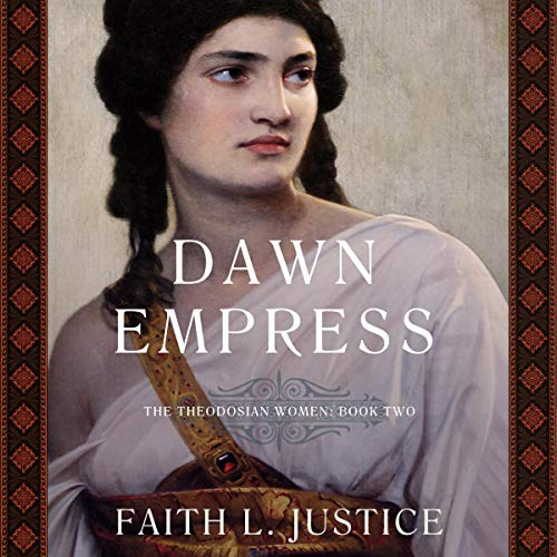 Dawn Empress: A Novel of Imperial Rome Audiobook By Faith L. Justice cover art