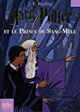 Harry Potter, Tome 6 - Harry Potter et le Prince de Sang-Mêlé - Editions Flammarion - 15/03/2007