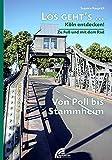 Los geht´s... Von Poll bis Stammheim: Köln entdecken - zu Fuß und mit dem Rad (Los geht´s...: Köln entdecken - zu Fuß und mit dem Rad)