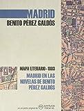 Madrid en las novelas de Benito Pérez Galdós: Mapa literario 1883