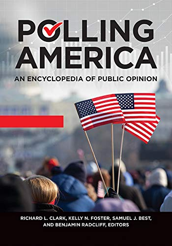 Polling America: An Encyclopedia of Public Opinion, 2nd Edition [2 volumes] (English Edition)