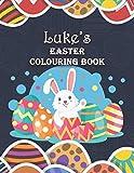 Luke's Easter Colouring Book: Luke Personalised Custom Name - Easter Colouring Book - 8.5x11 - Bunny Eggs Theme