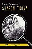 Sharon trova: il primo episodio della saga più bella del giallo italiano (ANUNNAKI - Narrativa Vol....