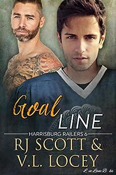 Goal Line (Harrisburg Railers Series Book 6) by [RJ  Scott, V.L. Locey]