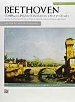 Beethoven Complete Piano Sonatas in Two Volumes: Historic Edition With Preface In English, Spanish, Italian, German, and French