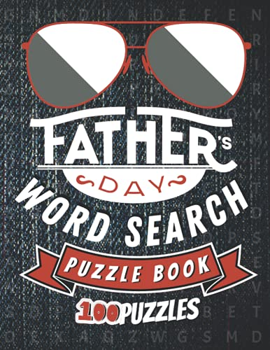 Father's Day Word Search Puzzle Book: Large Print Word Search Puzzles for Dad | Word Search Book for Dad | Word Search for Adults Large Print | 100 Word Search Puzzles