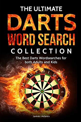 The Ultimate Darts Word Search Collection: The Best Darts Wordsearches for both Adults and Kids