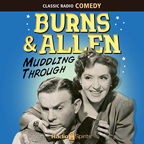 Burns & Allen: Muddling Through audiobook cover art