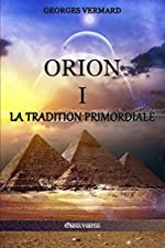 Orion I - La Tradition Primordiale de Georges Vermard