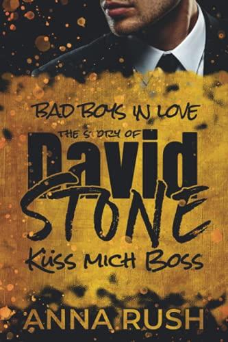 The Story of David Stone - Küss mich Boss: Ein Bad Boss Liebesroman (Bad Boys in love, Band 1)