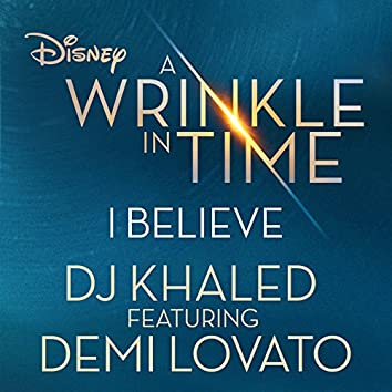 """I Believe (As featured in the Walt Disney Pictures' """"A WRINKLE IN TIME"""")"""