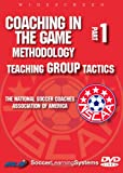 Coaching in the Game Methodology - Teaching Group Tactics [Import anglais]