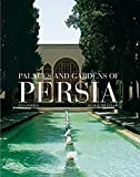 Palaces and Gardens of Persia (Langue anglaise)