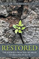 Restored: The Journey from Sexual Abuse to Healing in Jesus