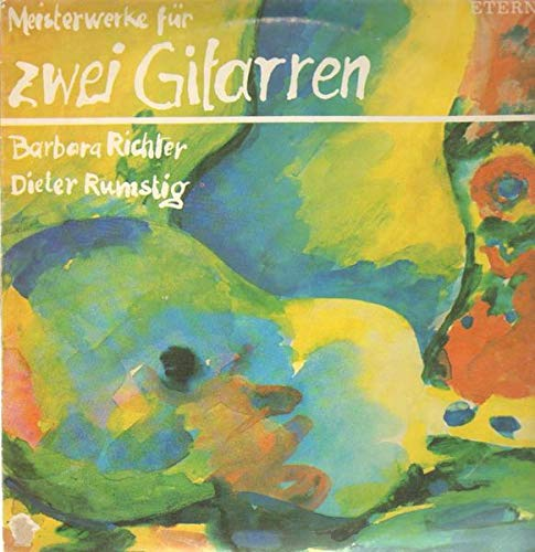 Barbara Richter & Dieter Rumstig - Meisterwerke Für Zwei Gitarren - ETERNA - 8 27 630
