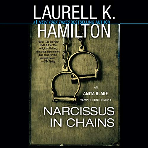 Narcissus in Chains     An Anita Blake, Vampire Hunter Novel, Book 10              By:                                                                                                                                 Laurell K. Hamilton                               Narrated by:                                                                                                                                 Kimberly Alexis                      Length: 22 hrs and 52 mins     255 ratings     Overall 4.8