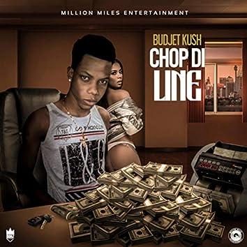 Chop Di Line