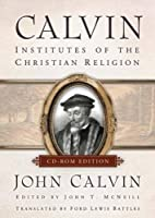 Calvin: Institutes of the Christian Religion (Library of Christian Classics)