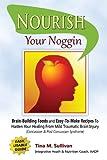 Nourish Your Noggin: Brain-Building Foods & Easy-to-Make Recipes to...