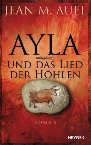 Ayla und das Lied der Höhlen: Roman (Kinder Der Erde / Earth's Children 2)