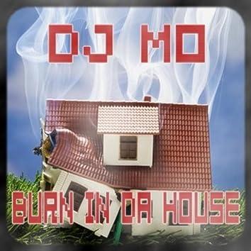 Burn in da House