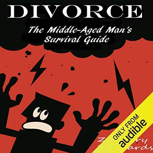 Divorce: The Middle-Aged Man's Survival Guide audiobook cover art