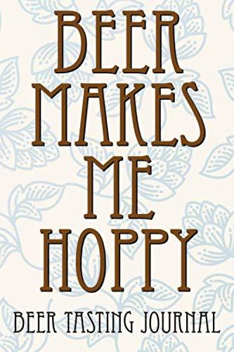 Beer Makes Me Hoppy: Beer Tasting Journal / 120 Page 6