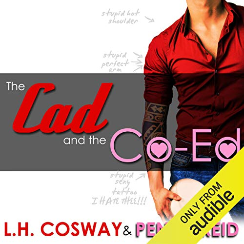 The Cad and the Co-Ed Audiobook By Penny Reid, L. H. Cosway cover art