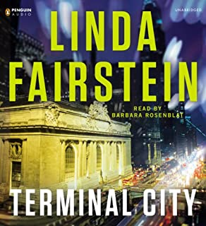 Terminal City                   By:                                                                                                                                 Linda Fairstein                               Narrated by:                                                                                                                                 Barbara Rosenblat                      Length: 11 hrs and 33 mins     300 ratings     Overall 4.1