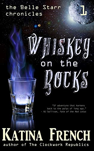 Whiskey on the Rocks: The Belle Starr Chronicles, Episode 1