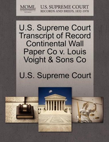 U.S. Supreme Court Transcript of Record Continental Wall Paper Co v. Louis Voight & Sons Co
