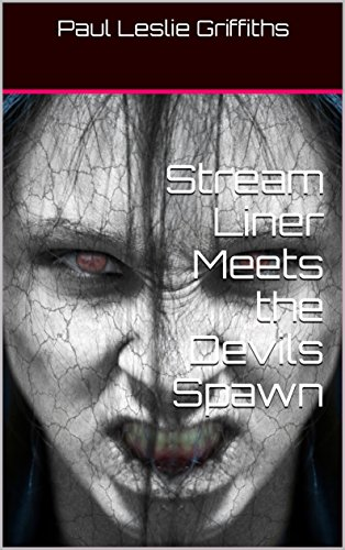 Stream Liner Meets the Devils Spawn (Stream Liner Series Book 2) (English Edition)