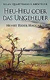 Allan Quatermains Abenteuer: Heu-Heu oder das Ungeheuer - Henry Rider Haggard