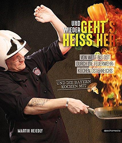 Und wieder geht´s heiss her: Von West bis Ost durch die Feuerwehrküchen Österreichs