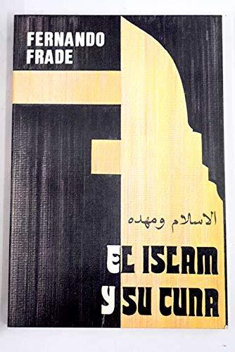 EL ISLAM Y SU CUNA (Madrid, 1981)