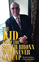 The Kid From The South Bronx Who Never Gave Up