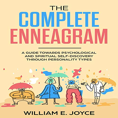 The Complete Enneagram: A Guide Towards Psychological and Spiritual Self-Discovery Through Personality Types cover art