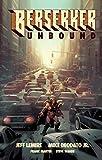 Lemire, J: Berserker Unbound Volume 1
