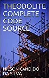 THEODOLITE COMPLETE CODE SOURCE (English Edition)