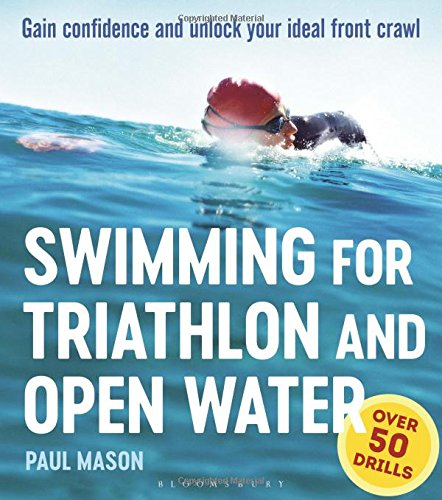 Swimming For Triathlon And Open Water: Gain Confidence and Unlock...