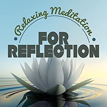 Relaxing Meditation for Reflection
